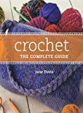 Davis, Jane: Crochet the Complete Guide