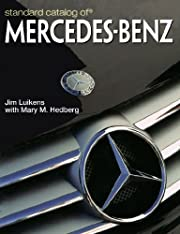Standard Catalog Of Mercedes-Benz by Jim…