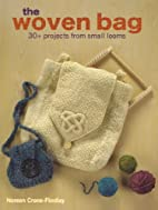 The Woven Bag: 30 Projects from Small Looms…