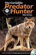 The Complete Predator Hunter by Michael…