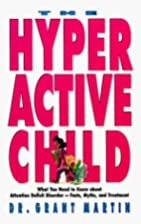 The Hyperactive Child by Grant Martin