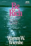 Weirsbe, Warren W.: Be Rich