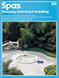 Ortho Books: Spas: Planning, Selecting & Installing (Ortho Books)