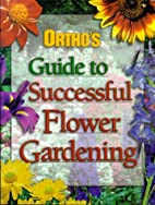 Ortho's Guide to Successful Flower…