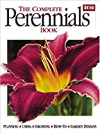 The Complete Perennials Book by Ortho