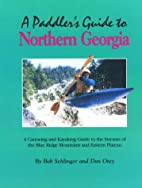 A Paddler's Guide to Northern Georgia by Bob…
