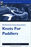 Walbridge, Charlie: The Nuts 'N' Bolts Guide to the American Canoe Association's Knots for Paddlers