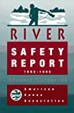 Walbridge, Charlie: The American Canoe Association's River Safety Report 1992-1995
