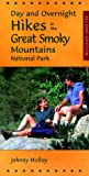 Molloy, Johnny: Day and Overnight Hikes in the Great Smoky Mountains National Park