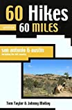 Taylor, Tom: 60 Hikes Within 60 Miles, San Antonio & Austin: Including the Hill Country