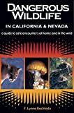 Bachleda, F. Lynne: Dangerous Wildlife in California & Nevada: A Guide to Safe Encounters At Home and in the Wild