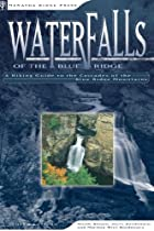 Waterfalls of the Blue Ridge, 2nd: A Guide…