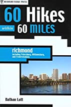 60 Hikes within 60 Miles: Richmond by Nathan…