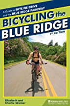 Bicycling the Blue Ridge: A Guide to the…