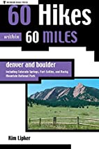 60 Hikes within 60 Miles: Denver and Boulder…