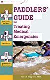 Brighton, Patrick: Paddlers' Guide For Treating Medical Emergencies