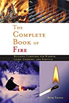 The Complete Book of Fire: Building…