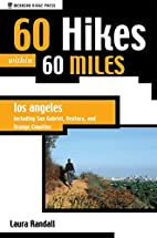 60 Hikes within 60 Miles: Los Angeles by…