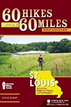 60 Hikes within 60 Miles: St. Louis by Steve…
