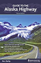 Guide to the Alaska Highway by Ron Dalby