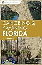 Canoeing and Kayaking Florida (Canoe and…