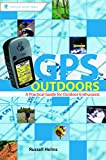 Russell Helms: GPS Outdoors: A Practical Guide for Outdoor Enthusiasts