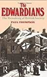 Thompson, Paul Richard: The Edwardians: The Remaking of British Society