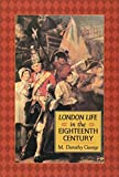 George, Dorothy M.: London Life in the Eighteenth Century