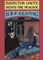 Inspector Ghote Hunts the Peacock by H. R.…