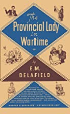 The Provincial Lady in Wartime by E. M.…
