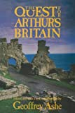 Ashe, Geoffrey: The Quest for Arthur&#39;s Britain