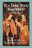 Haase, Hella: In a Dark Wood Wandering/a Novel of the Middle Ages