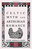 Loomis, Roger Sherman: Celtic Myth and Arthurian Romance