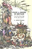 Wilson, C. Anne: Food & Drink in Britain: From the Stone Age to the 19th Century