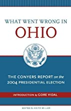What Went Wrong In Ohio: The Conyers Report…