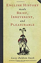 English History Made Brief, Irreverent, and…