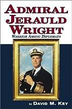 Admiral Jerauld Wright: Warrior Among…