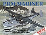 Smith, R. T.: PBM Mariner in Action: Including the Martin P5M Marlin, JRM Mars and P6M SeaMaster