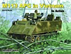 M113 APC in Vietnam in Action - Armor No. 45…