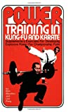 Marchini, Ron: Power Training in Kung Fu and Karate