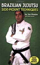 Brazilian Jujutsu: Side-Mount Techniques by…