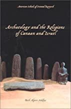 Archaeology and the Religions of Canaan and…