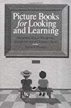 Picture Books for Looking and Learning:…
