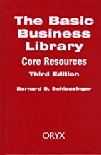 The Basic Business Library: Core Resources…
