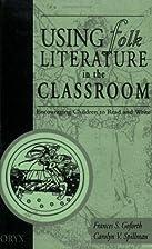 Using Folk Literature in the Classroom:…