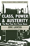 Eric Lichten: Class, Power and Austerity: The New York City Fiscal Crisis