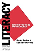 Literacy: Reading the Word and the World by…