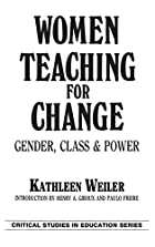Women Teaching for Change: Gender, Class and…
