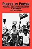 Ruchwarger, Gary: People in Power: Forging a Grassroots Democracy in Nicaragua