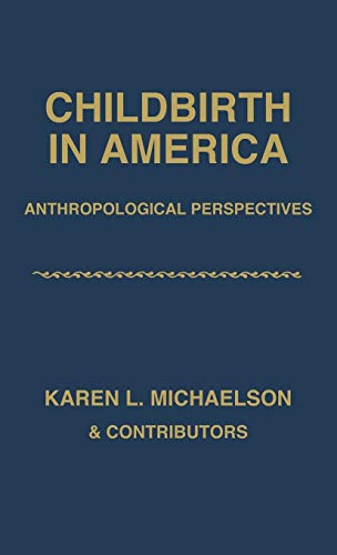 childbirth-in-america-anthropological-perspectives